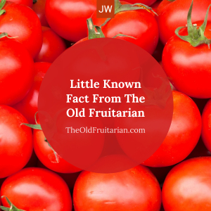 Little Known Fact From The Old Fruitarian